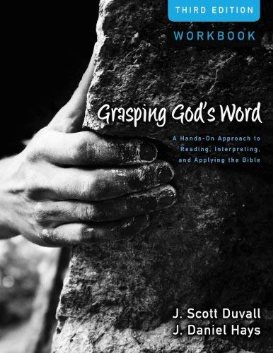 Grasping God's Word: A Hands-On Approach to Reading, Interpreting, and Applying the Bible 9780310492597
