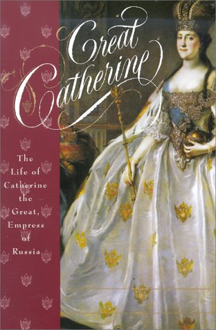 Great Catherine: The Life of Catherine the Great, Empress of Russia 9780312135034