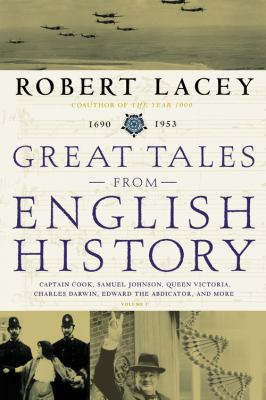 Great Tales from English History: Captain Cook, Samuel Johnson, Queen Victoria, Charles Darwin, Edward the Abdicator, and More 9780316114592