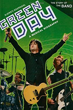 Green Day: A Musical Biography 9780313365973