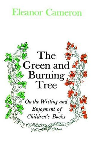 Green and Burning Tree: On the Writing and Enjoyment of Children's Books 9780316125246