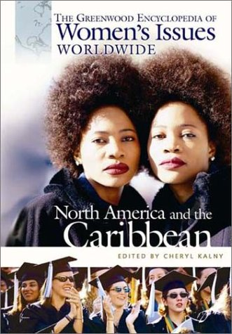 Greenwood Encyclopedia of Women's Issues Worldwide North America and the Caribbean 9780313318528