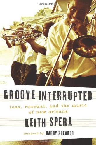 Groove Interrupted: Loss, Renewal, and the Music of New Orleans 9780312552251