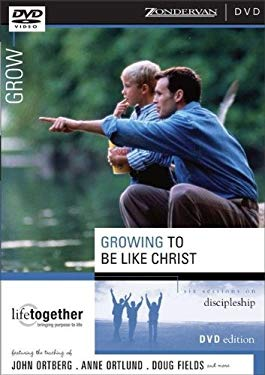 Growing to Be Like Christ: Six Sessions on Discipleship 9780310250067
