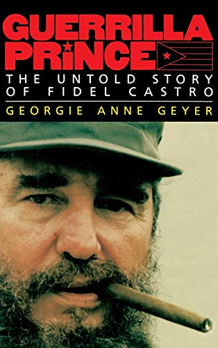 Guerrilla Prince: The Untold Story of Fidel Castro 9780316308939