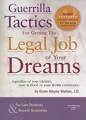 Guerrilla Tactics for Getting the Legal Job of Your Dreams 9780314176776