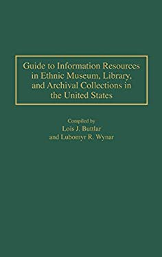 Guide to Information Resources in Ethnic Museum, Library, and Archival Collections in the United States 9780313298462