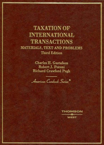 Gustafson, Peroni and Pugh's Taxation of International Transactions: Materials, Texts and Problems, 3D 9780314149305