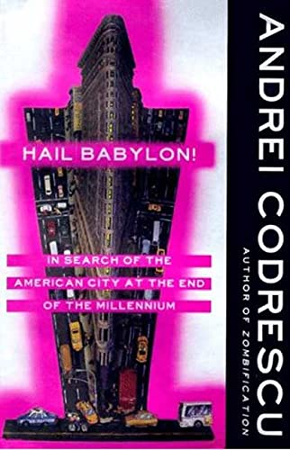 Hail Babylon!: In Search of the American City at the End of the Millennium