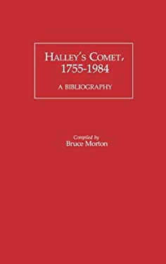 Halley's Comet, 1755-1984: A Bibliography 9780313240225