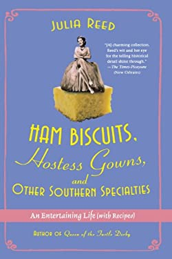 Ham Biscuits, Hostess Gowns, and Other Southern Specialties: An Entertaining Life (with Recipes) 9780312359577