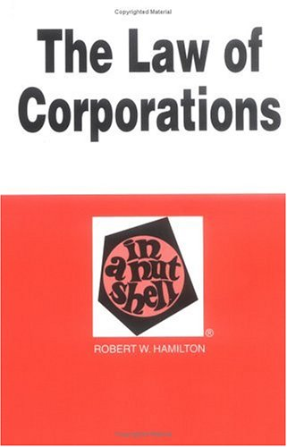 Hamilton's the Law of Corporations in a Nutshell, 5th 9780314241320