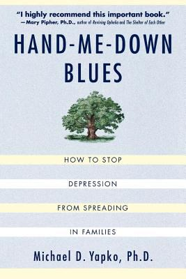Hand-Me-Down Blues: How to Stop Depression from Spreading in Families 9780312263324