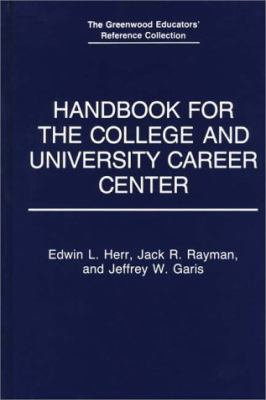 Handbook for the College and University Career Center 9780313281488