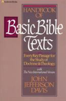Handbook of Basic Bible Texts: Every Key Passage for the Study of Doctrine and Theology 9780310437116