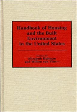 Handbook of Housing and the Built Environment in the United States 9780313248740