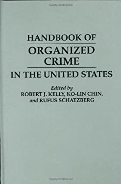 Handbook of Organized Crime in the United States 9780313283666