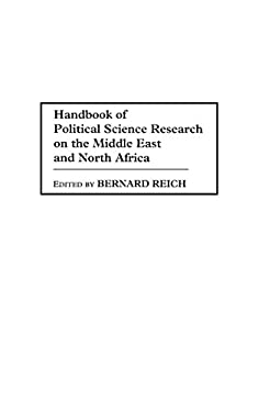 Handbook of Political Science Research on the Middle East and North Africa 9780313273728