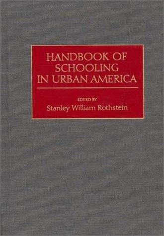 Handbook of Schooling in Urban America 9780313284120