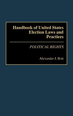Handbook of United States Election Laws and Practices: Political Rights 9780313259357