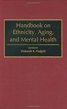 Handbook on Ethnicity, Aging, and Mental Health 9780313282041