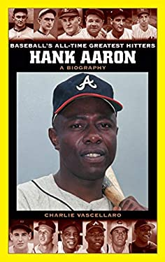 Hank Aaron: A Biography 9780313330018
