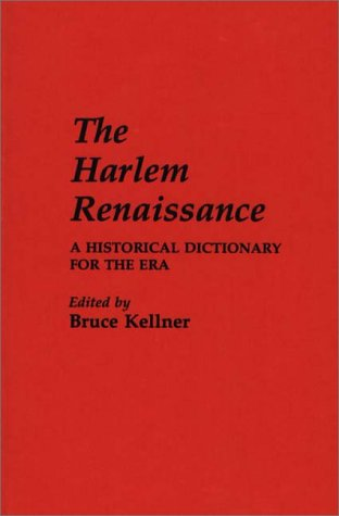 The Harlem Renaissance: A Historical Dictionary for the Era 9780313232329