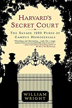 Harvard's Secret Court: The Savage 1920 Purge of Campus Homosexuals 9780312322724