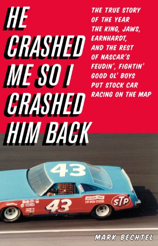 He Crashed Me So I Crashed Him Back: The True Story of the Year the King, Jaws, Earnhardt, and the Rest of NASCAR's Feudin', Fightin' Good Ol' Boys Pu 9780316034029