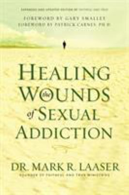 Healing the Wounds of Sexual Addiction 9780310256571