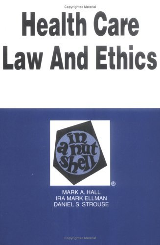 Health Care Law and Ethics in a Nutshell 9780314231703