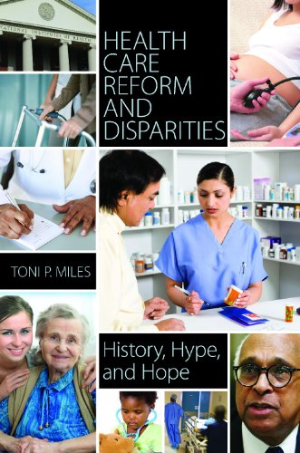 Health Care Reform and Disparities: History, Hype, and Hope 9780313397684