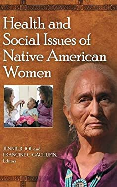 Health and Social Issues of Native American Women 9780313397134