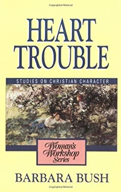 Heart Trouble: Studies on Christian Character 9780310294313