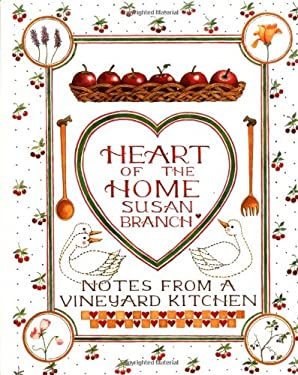 Heart of the Home: Notes from a Vineyard Kitchen 9780316106313