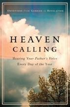 Heaven Calling: Hearing Your Father's Voice Every Day of the Year (Devotions from Genesis to Revelation)