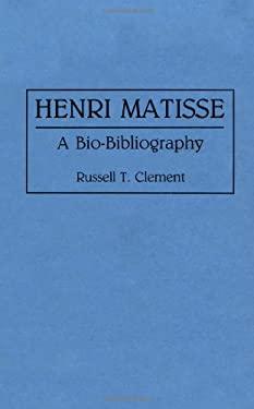 Henri Matisse: A Bio-Bibliography 9780313281273