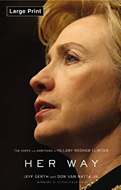 Her Way: The Hopes and Ambitions of Hillary Rodham Clinton 9780316118835
