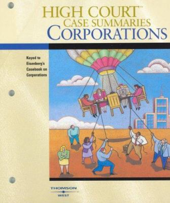 High Court Case Summaries on Corporations, Keyed to Eisenberg, 9th 9780314167453