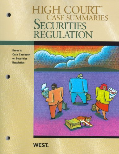 High Court Case Summaries on Securities Regulation, Keyed to Cox, 6th 9780314266330