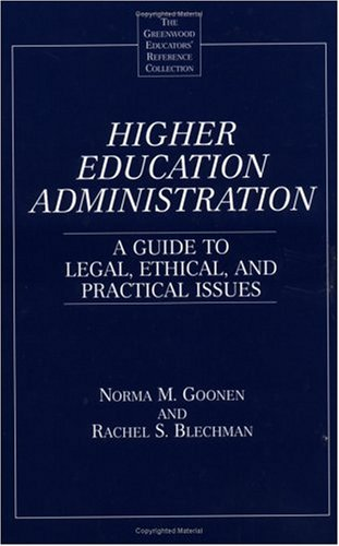 Higher Education Administration: A Guide to Legal, Ethical, and Practical Issues 9780313303043