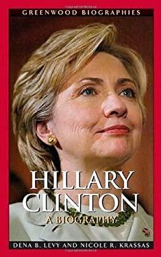 Hillary Clinton: A Biography 9780313339158