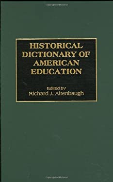 Historical Dictionary of American Education 9780313285905
