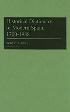 Historical Dictionary of Modern Spain, 1700-1988
