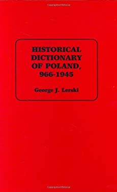 Historical Dictionary of Poland, 966-1945 9780313260070