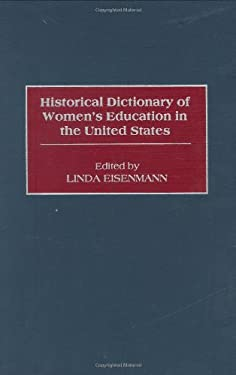 Historical Dictionary of Women's Education in the United States 9780313293238