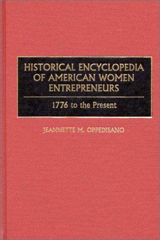 Historical Encyclopedia of American Women Entrepreneurs: 1776 to the Present