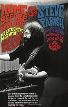 Home Before Daylight: My Life on the Road with the Grateful Dead 9780312333997