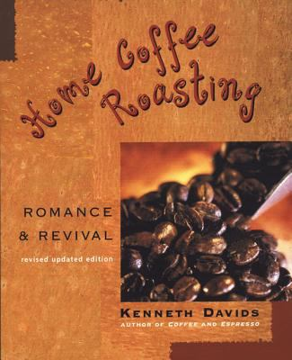 Home Coffee Roasting: Romance & Revival 9780312312190