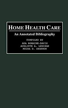 Home Health Care: An Annotated Bibliography 9780313283345